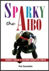 Sparky The AIBO Robot Dogs  Other Robotic Pets