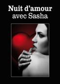 Nuit d'amour avec Sasha