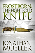 Download and Read Online Frostborn: The Eightfold Knife (Frostborn #2)