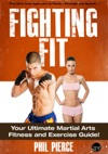 Fighting Fit Your Ultimate Martial Arts Fitness And Exercise Guide Karate TaeKwondo Kung Fu MMA Etc