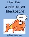Lillys Pets A Fish Called Blackbeard