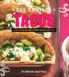 Dos Caminos Tacos 100 Recipes For Everyones Favorite Mexican Street Food