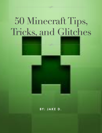 50 Minecraft Tips, Trick and Glitches book