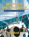 How To Sail Around The World  Advice And Ideas For Voyaging Under Sail