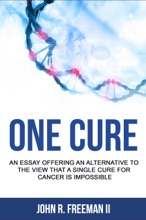 One Cure: An Essay Arguing Against the Idea that A Single Cure for Cancer is Impossible