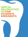 Dental Malpractice 101 For Students  Residents