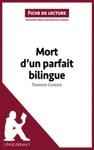 Mort Dun Parfait Bilingue De Thomas Gunzig Fiche De Lecture
