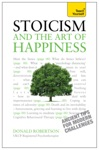 Stoicism And The Art Of Happiness Teach Yourself - Ancient Tips For Modern Challenges