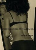 When Good Girls Do It: A Memoir