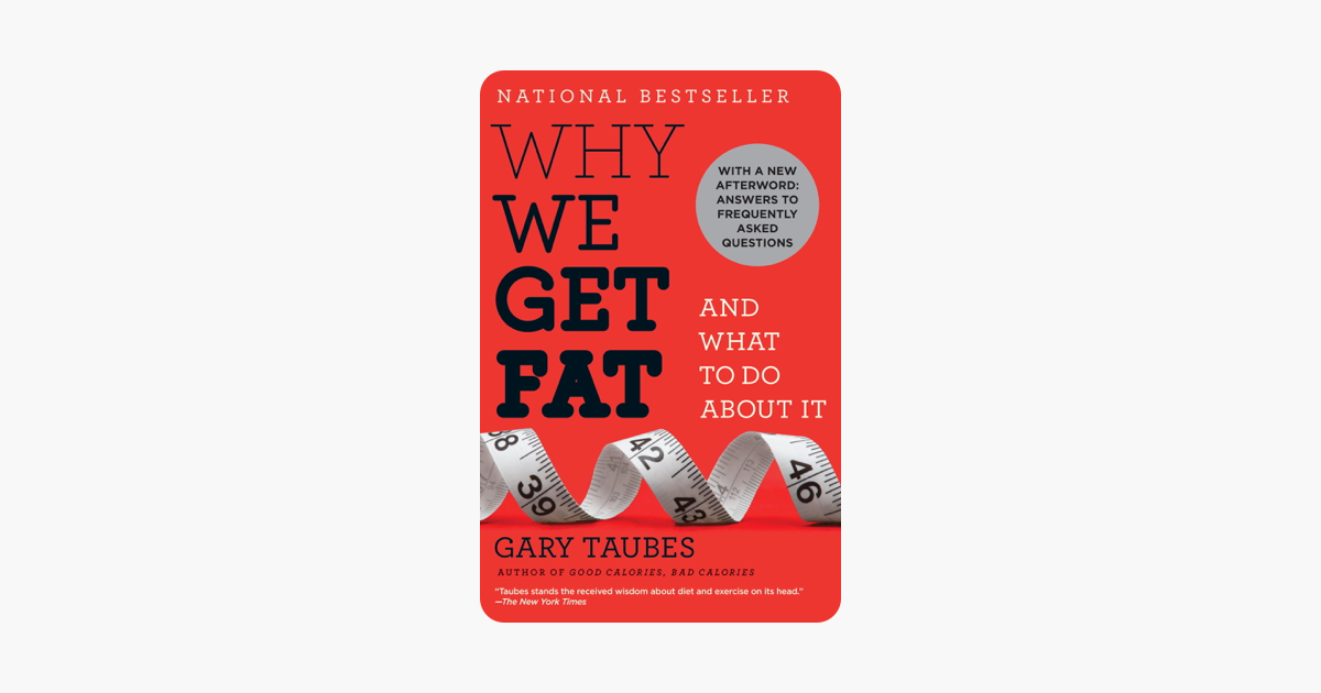 Why We Get Fat - Gary Taubes