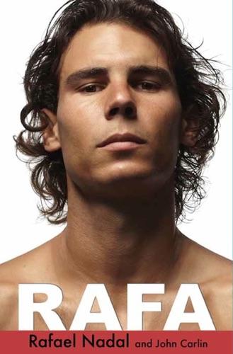 Rafa - Rafael Nadal & John Carlin - Rafael Nadal & John Carlin