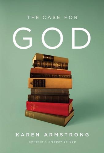 Karen Armstrong - The Case for God