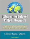 Why Is The Colonel Called Kernal The Origin Of The Ranks And Rank Insignia Now Used By The United States Armed Forces Enlisted Ranks Officers