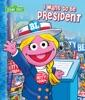 I Want to Be President (Sesame Street)