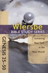 The Wiersbe Bible Study Series Genesis 25-50