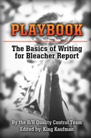 Playbook: The Basics of Writing for Bleacher Report