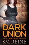 Dark Union The Descent Series 3