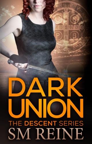Pdf Dark Union The Descent Series 3 By Sm Reine Free Ebook