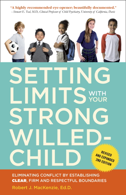 Setting Limits with Your Strong-Willed Child, Revised and Expanded 2nd Edition - Robert J. Mackenzie book