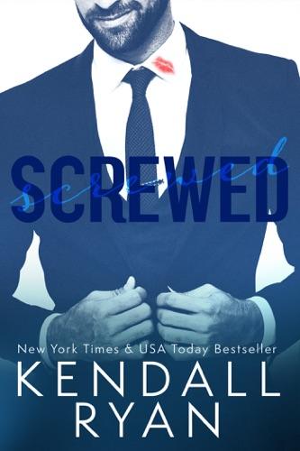 Kendall Ryan - Screwed