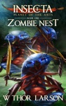 Insecta Planet Of The Ants Book 1 - Zombie Nest