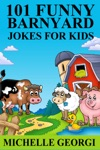 101 Barnyard Jokes For Kids Puns Riddles And Knock-Knock Jokes Every Child Will Love