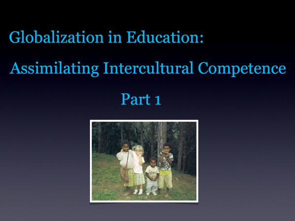 Globalization in Education: Assimilating Intercultural Competence Part 1