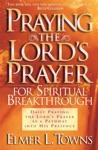 Praying The Lords Prayer For Spiritual Breakthrough