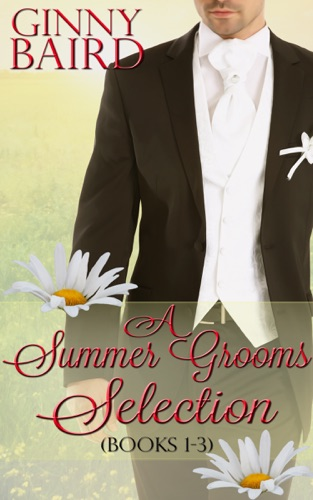 Ginny Baird - A Summer Grooms Selection (Books 1 - 3) (Summer Grooms Series)
