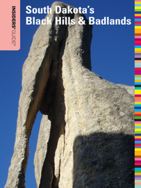 Insiders' Guide® to South Dakota's Black Hills & Badlands: Sixth Edition