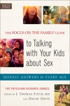 The Focus On The Family Guide To Talking With Your Kids About Sex