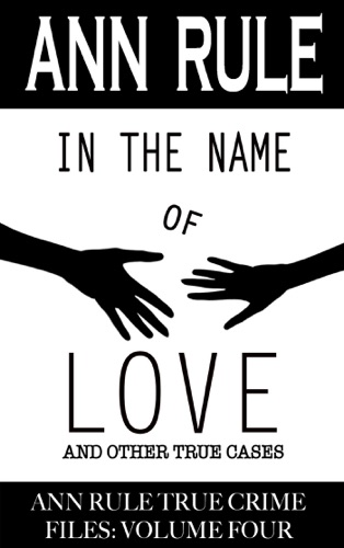 Ann Rule - In the Name of Love