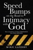 Speed Bumps On The Road To Intimacy With God