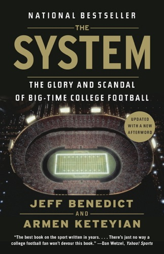 Jeff Benedict & Armen Keteyian - The System
