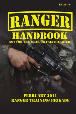 Ranger Handbook The Official U.S. Army Ranger Handbook SH21-76 - Department of Defense book