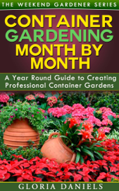 Container Gardening Month by Month book