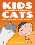 Kids vs Cats: How to and Not to Play with Cats