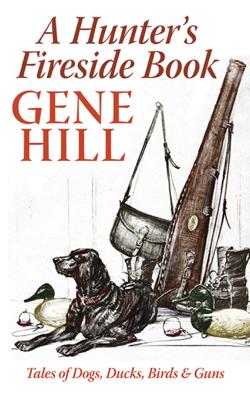 A Hunter's Fireside Book - Gene Hill book