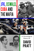 JFK, Oswald, Cuba, and the Mafia