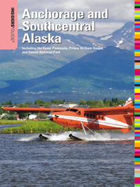Anchorage and Southcentral Alaska: Second Edition