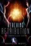 Reaching Retribution The Prophesized Series 4