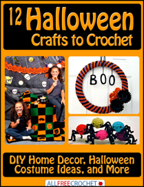 12 Halloween Crafts to Crochet: DIY Home Decor, Halloween Costume Ideas, and More book
