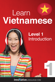 Learn Vietnamese - Level 1: Introduction to Vietnamese (Enhanced Version)