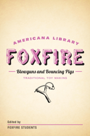 Blowguns and Bouncing Pigs: Traditional Toymaking
