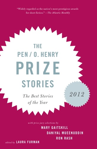 Laura Furman - The PEN O. Henry Prize Stories 2012