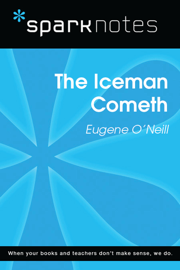 The Iceman Cometh (SparkNotes Literature Guide)