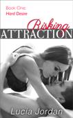 Risking Attraction 'Hard Desire'