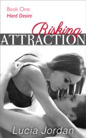 Risking Attraction 'Hard Desire' book