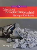 Download and Read Online Siempre nos quedará Madrid