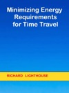 Minimizing Energy Requirements For Time Travel
